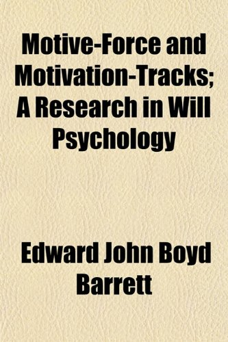 9781150576300: Motive-Force and Motivation-Tracks; A Research in Will Psychology