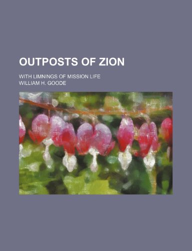 9781150580994: Outposts of Zion; With Limnings of Mission Life