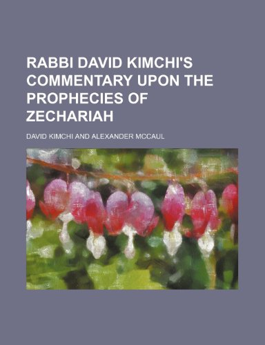 9781150586781: Rabbi David Kimchi's Commentary Upon the Prophecies of Zechariah
