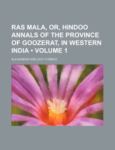 9781150588020: Ras Mala, or, Hindoo Annals of the province of Goozerat, in Western India (Volume 1)