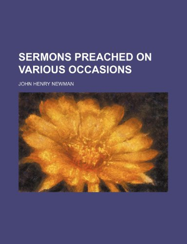 Sermons Preached on Various Occasions (9781150596063) by John Henry Newman