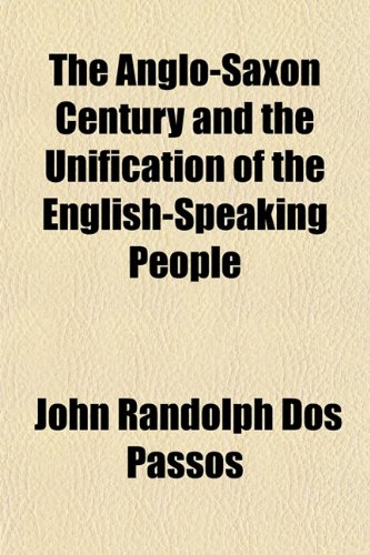 9781150601323: The Anglo-Saxon Century and the Unification of the English-Speaking People