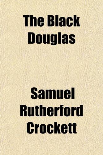 9781150603136: The Black Douglas