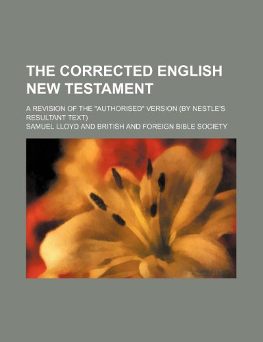 9781150603723: The corrected English New Testament; a revision of the