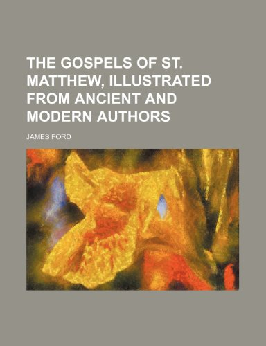 9781150607202: The Gospels of St. Matthew, Illustrated From Ancient and Modern Authors