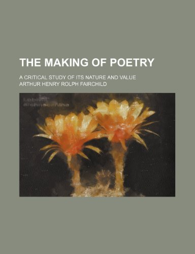 9781150610547: The making of poetry; a critical study of its nature and value