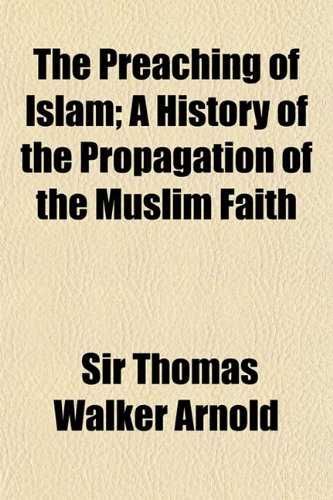 9781150612671: The Preaching of Islam; A History of the Propagation of the Muslim Faith