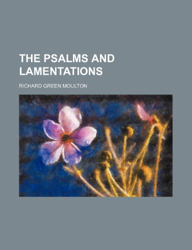 The Psalms and Lamentations (Volume 2) (1150614277) by Richard Green Moulton