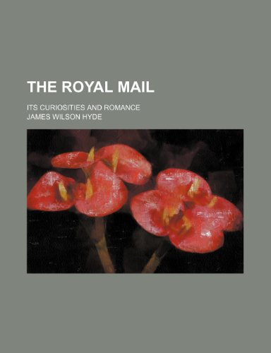 9781150616181: The Royal Mail; Its Curiosities and Romance