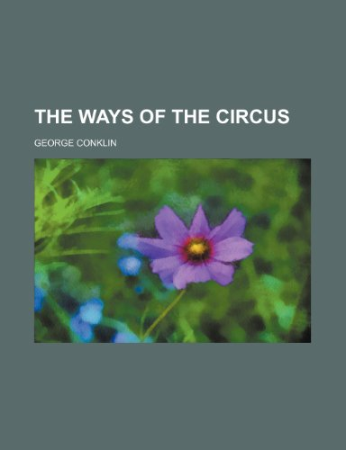 9781150634963: The Ways of the Circus