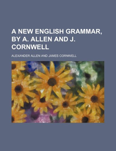 9781150646485: A new English grammar, by A. Allen and J. Cornwell