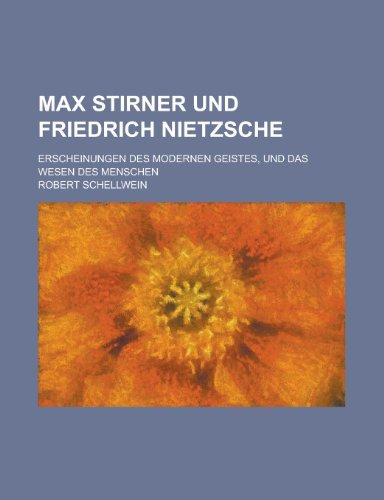 9781150649523: Max Stirner Und Friedrich Nietzsche; Erscheinungen Des Modernen Geistes, Und Das Wesen Des Menschen