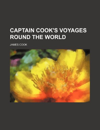 Captain Cook's voyages round the world (9781150653636) by Cook, James