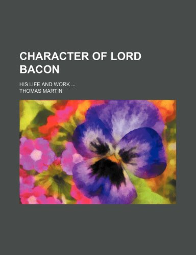9781150653681: Character of Lord Bacon; His Life and Work