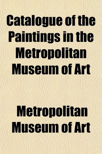 9781150655227: Catalogue of the Paintings in the Metropolitan Museum of Art