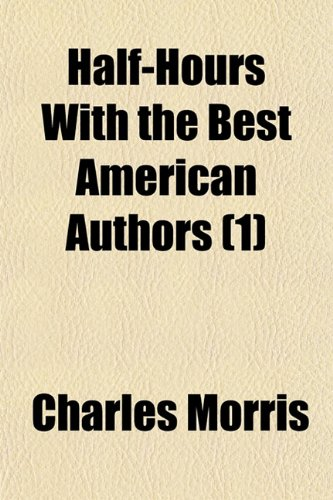 9781150664557: Half-Hours With the Best American Authors (1)
