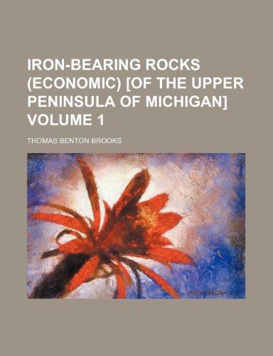 9781150671975: Iron-bearing rocks (economic) [of the upper peninsula of Michigan] Volume 1