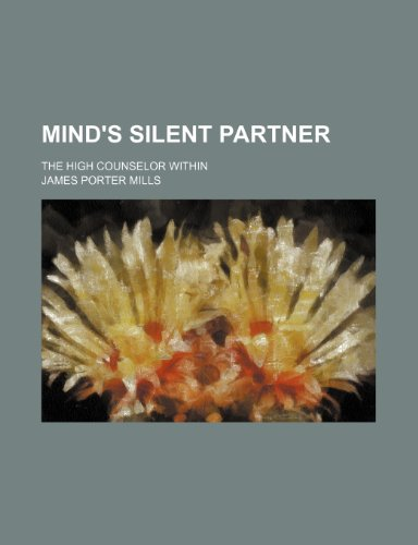 9781150684111: Mind's Silent Partner; The High Counselor Within