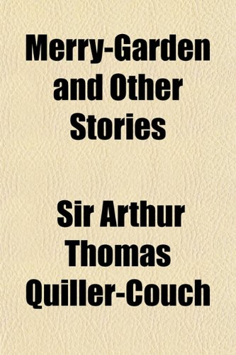 Merry-Garden and Other Stories (1150685549) by Quiller-Couch, Arthur