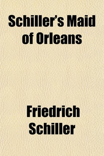 9781150704581: Schiller's Maid of Orleans