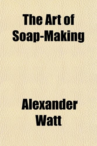 9781150712302: The Art of Soap-Making