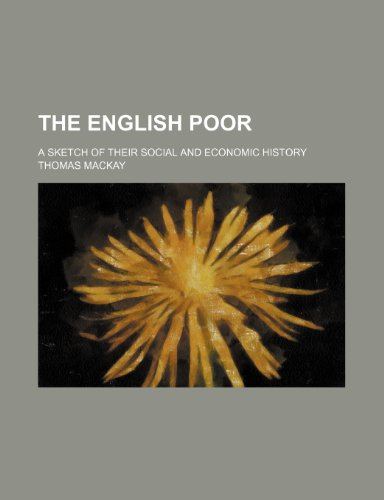 9781150717840: The English Poor; A Sketch of Their Social and Economic History