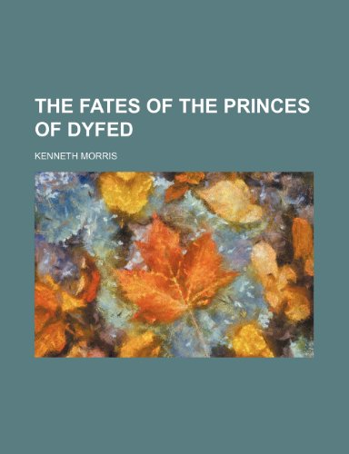 The Fates of the Princes of Dyfed (1150718854) by Morris, Kenneth