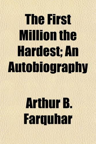 9781150719615: The First Million the Hardest; An Autobiography