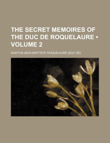 9781150734878: The Secret Memoires of the Duc de Roquelaure (Volume 2)