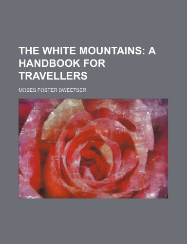 9781150735554: The White Mountains; A Handbook for Travellers