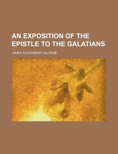 9781150739606: An Exposition of the Epistle to the Galatians