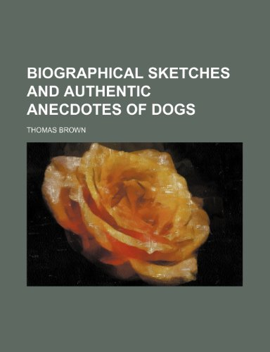9781150741609: Biographical Sketches and Authentic Anecdotes of Dogs