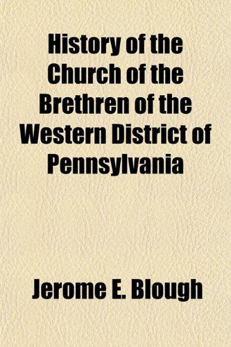 9781150746826: History of the Church of the Brethren of the Western District of Pennsylvania