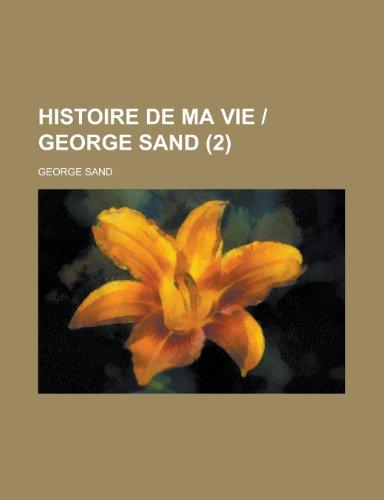 Histoire de Ma Vie - George Sand (2 ) (115074703X) by Bennett Cerf; George Sand