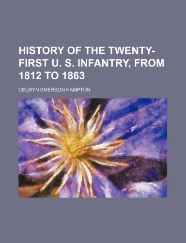 9781150747762: History of the Twenty-First U. S. Infantry, from 1812 to 1863