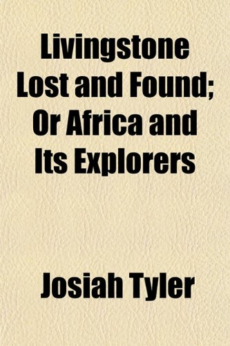 9781150748264: Livingstone Lost and Found; Or Africa and Its Explorers