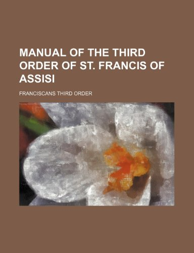 9781150749919: Manual of the Third Order of St. Francis of Assisi