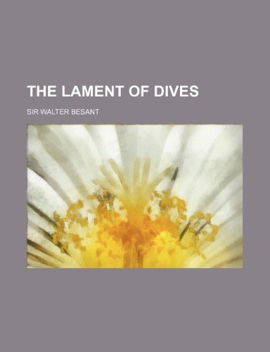 9781150759888: The Lament of Dives
