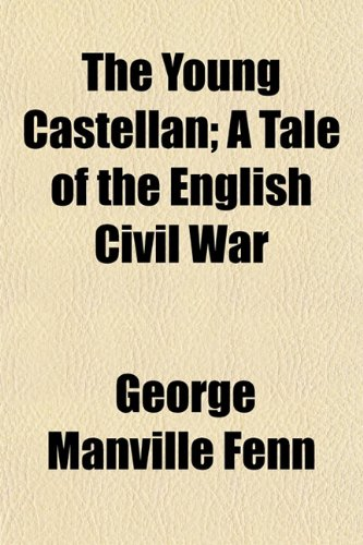 9781150763007: The Young Castellan; A Tale of the English Civil War