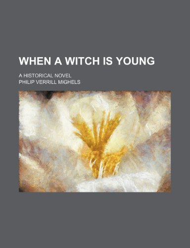 9781150765735: When a witch is young; a historical novel