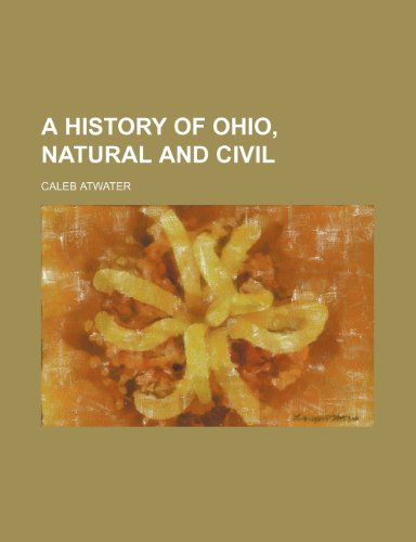 9781150767081: A History of Ohio, Natural and Civil