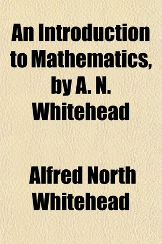 9781150769009: An Introduction to Mathematics, by A. N. Whitehead