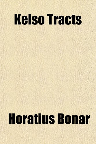 Kelso Tracts (1150774924) by Horatius Bonar