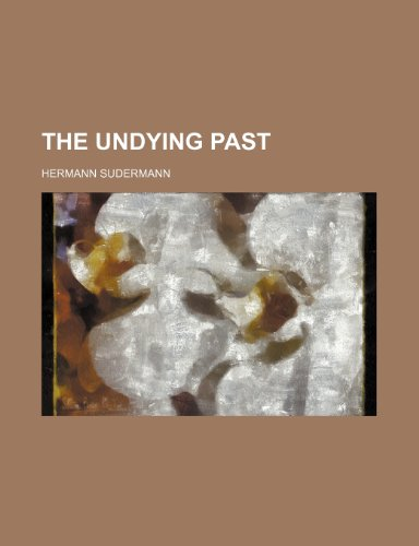 9781150791352: The Undying Past (Volume 2640)