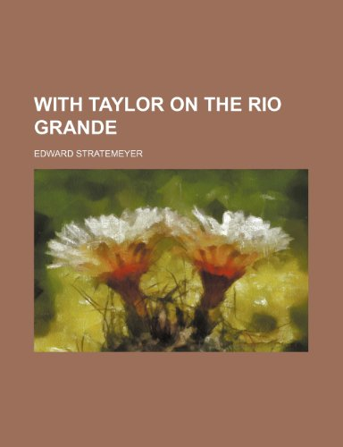 9781150793745: With Taylor on the Rio Grande