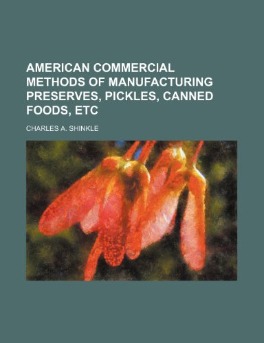9781150795138: American Commercial Methods of Manufacturing Preserves, Pickles, Canned Foods, Etc