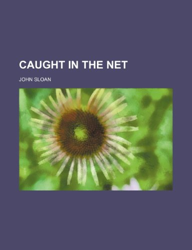 CAUGHT IN THE NET (1150797207) by Sloan, John