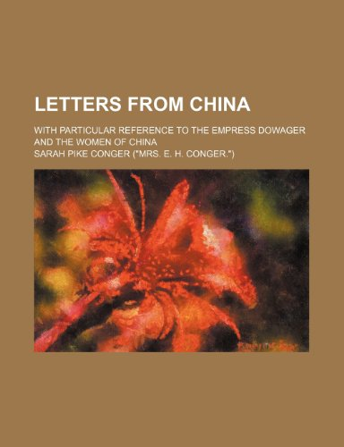 9781150801815: Letters From China; With Particular Reference to the Empress Dowager and the Women of China