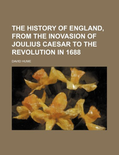 9781150809590: The History of England, From the Inovasion of Joulius Caesar to the Revolution in 1688