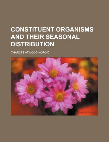 9781150816093: Constituent organisms and their seasonal distribution